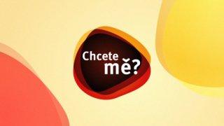 Chcete mě?