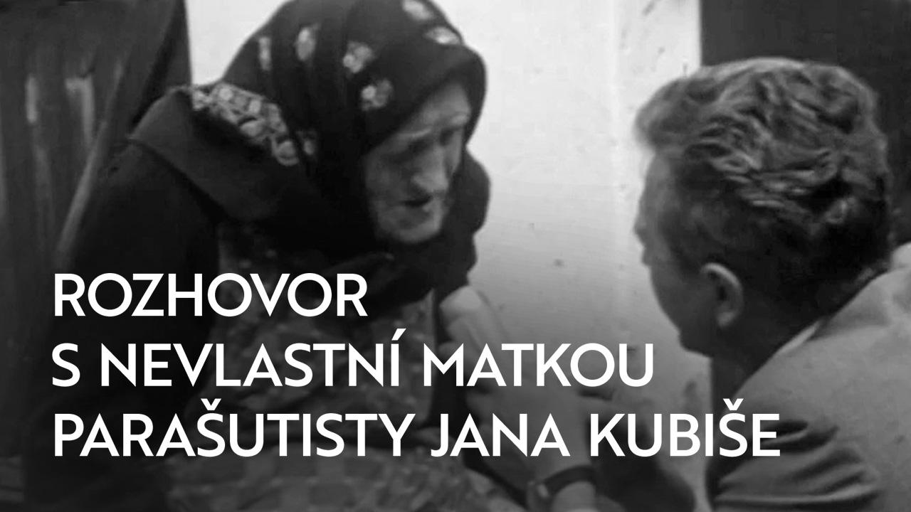 Rozhovor snevlastní matkou parašutisty Jana Kubiše