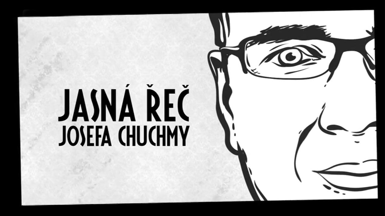 Jasná řeč Josefa Chuchmy