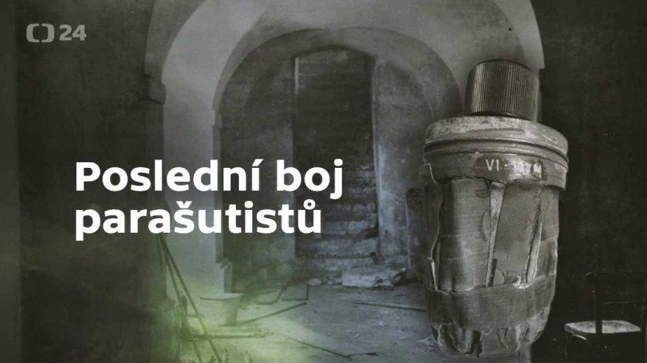 Mimořádné pořady ČT24: Poslední boj parašutistů